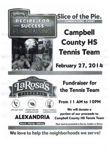 Campbell County Tennis Fundraiser at Larosa's Thurday February 27 from 11am to 10pm.